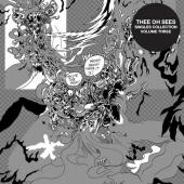 Thee Oh Sees - Singles Collection vol. 3