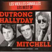 Dutronc, Jacques / Hallyday, Johnny / Mitchell Eddy - Les Vieilles Canailles Best Of (3CD)